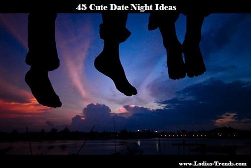 Cute date night ideas