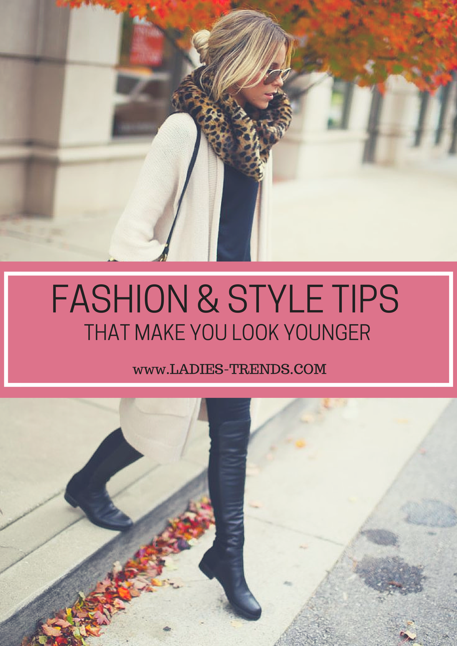 Fashion And Style Tips That Will Make You Look Years Younger